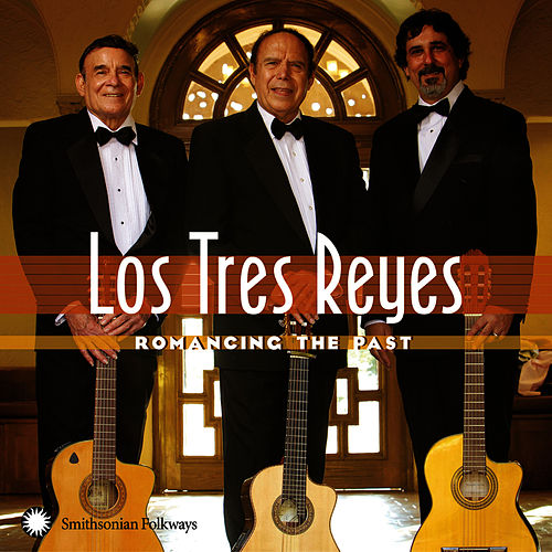 Romancing the Past by Los Tres Reyes