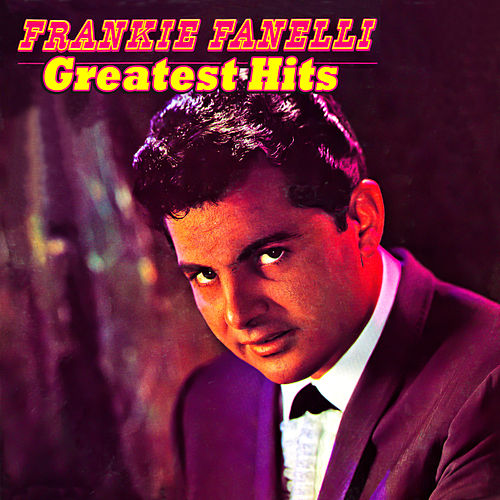 Greatest Hits by Frankie Fanelli