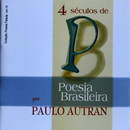 4 Séculos de Poesia Brasileira - Coleção Poesia Falada, Vol. 14 by Paulo Autran