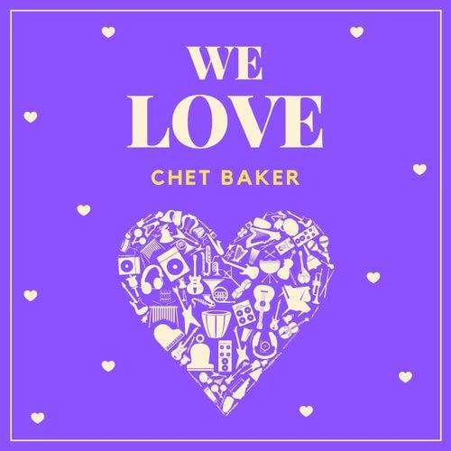 We Love Chet Baker by Chet Baker