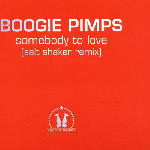 Somebody To Love (Salt Shaker Remix) by Boogie Pimps