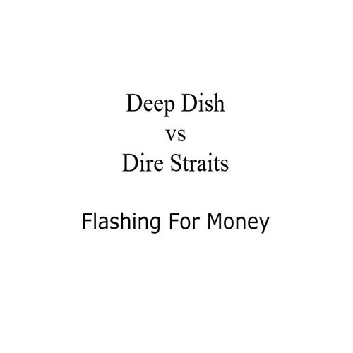 Flashing For Money von Deep Dish