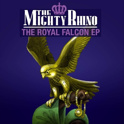 The Royal Falcon EP by The Mighty Rhino