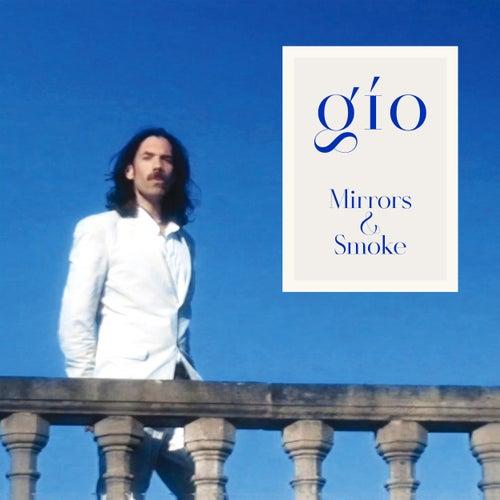 Mirrors & Smoke by Gío