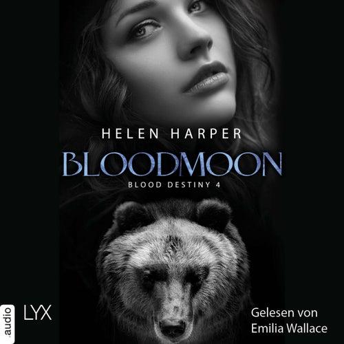 Bloodmoon - Blood Destiny - Mackenzie-Smith-Serie 4 (Ungekürzt) von Helen Harper