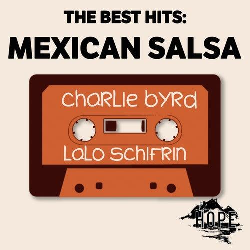 The Best Hits: Mexican Salsa von Charlie Byrd