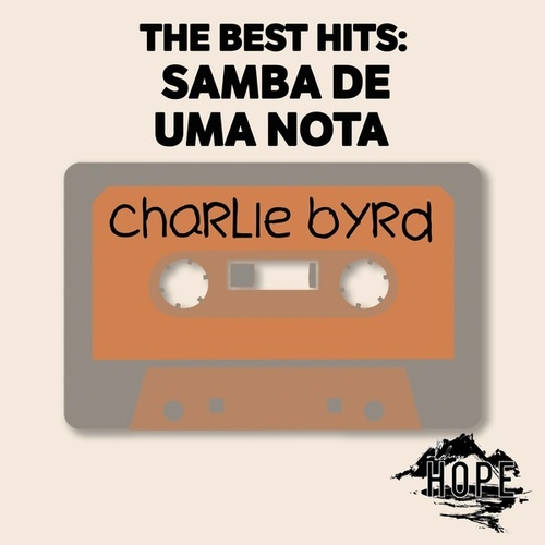The Best Hits: Samba De Uma Nota von Charlie Byrd