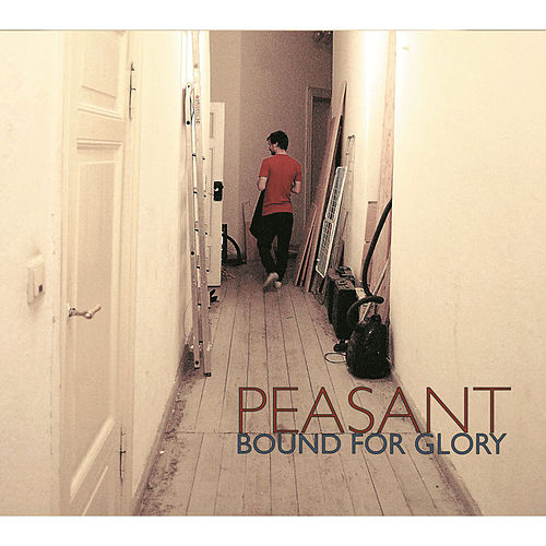 Bound for Glory by Peasant