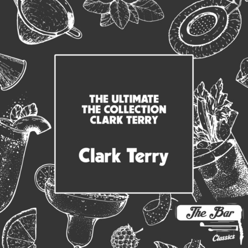 The Ultimate the Collection Clark Terry von Clark Terry
