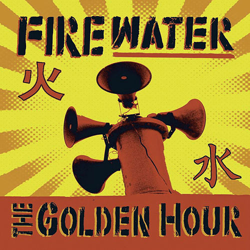 The Golden Hour von Firewater