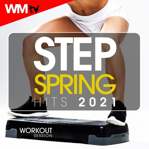 Step Spring Hits 2021 Workout Session (60 Minutes Non-Stop Mixed Compilation for Fitness & Workout 128 Bpm / 32 Count) von Workout Music Tv