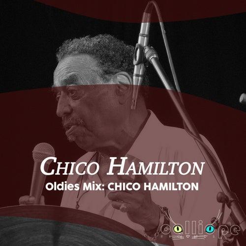 Oldies Mix: Chico Hamilton by Chico Hamilton