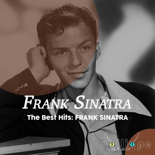 The Best Hits: Frank Sinatra by Frank Sinatra