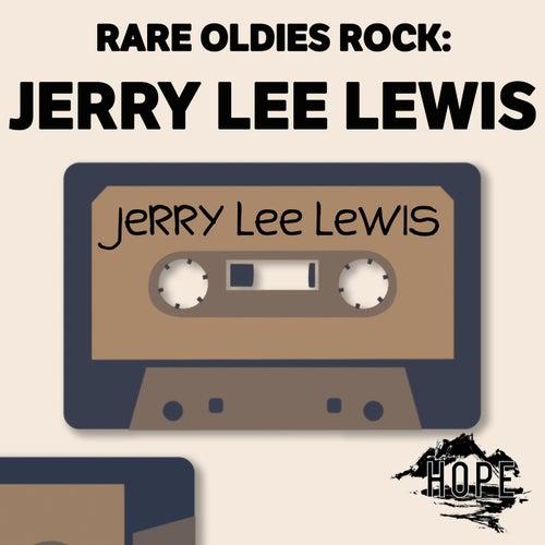 Rare Oldies Rock: Jerry Lee Lewis by Jerry Lee Lewis