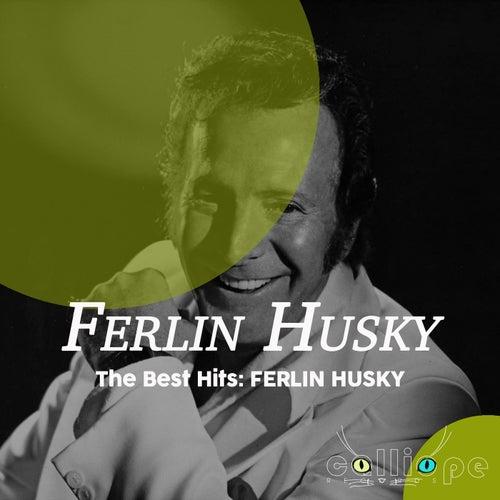 The Best Hits: Ferlin Husky by Ferlin Husky