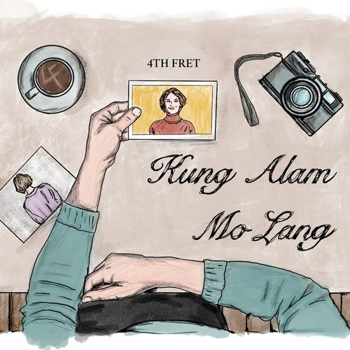 Kung Alam Mo Lang by The 4th Fret