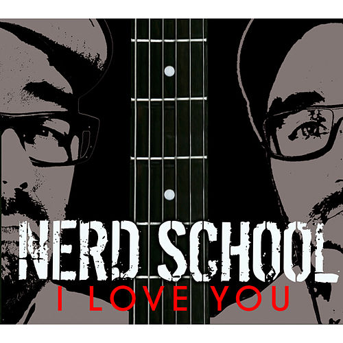 I Love You von Nerd School