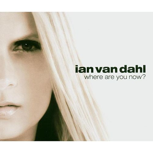Where Are You now? von Ian Van Dahl