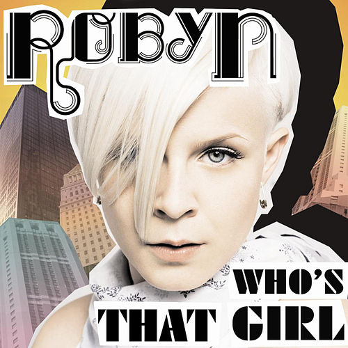 Who´s That Girl? von Robyn
