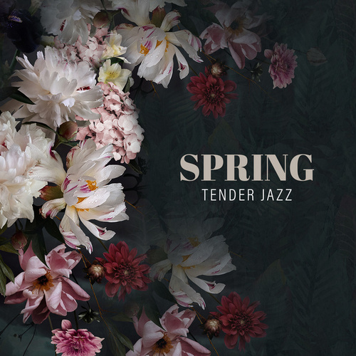 Spring Tender Jazz – Gentle and Atmospheric Music for Relaxation, Fresh Melodies, Rest, Saxophone, So Nice, Sweet Emotions by Relaxing Instrumental Music