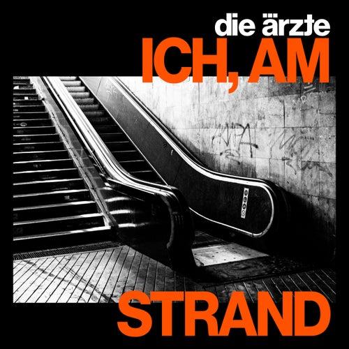 ICH, AM STRAND by Die Ärzte