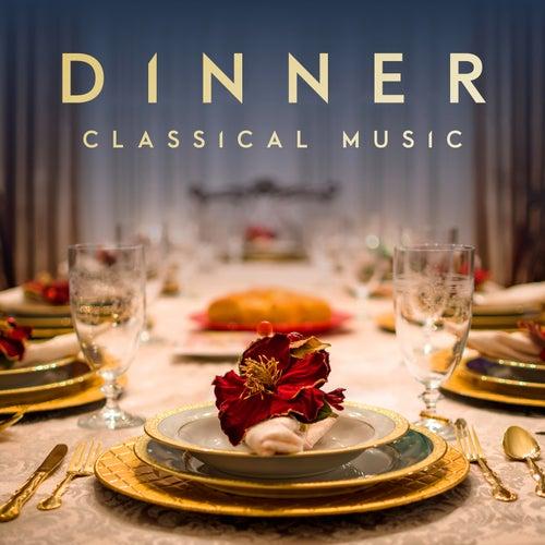 Dinner Classical Music von Various Artists