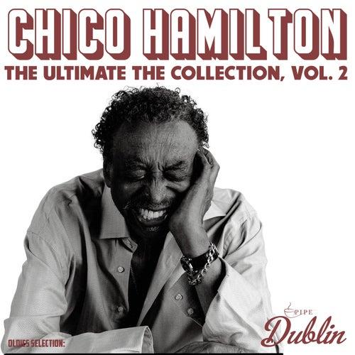 Chico Hamilton - The Ultimate the Collection, Vol. 2 by Chico Hamilton