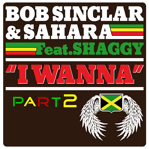 I Wanna Part 2 von Bob Sinclar