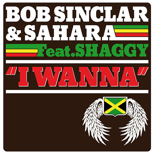 I Wanna von Bob Sinclar