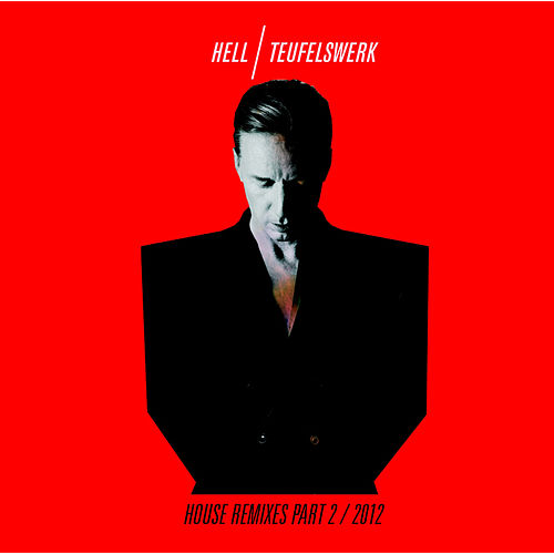 Teufelswerk House Remixes Part 2 von DJ Hell