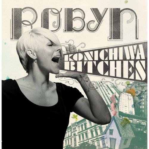 Konichiwa Bitches von Robyn
