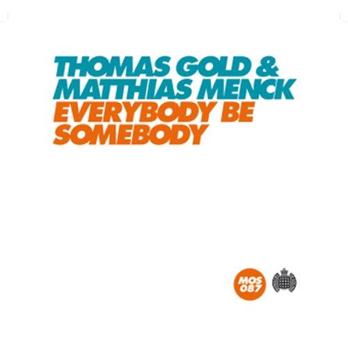 Everybody Be Somebody von Thomas Gold