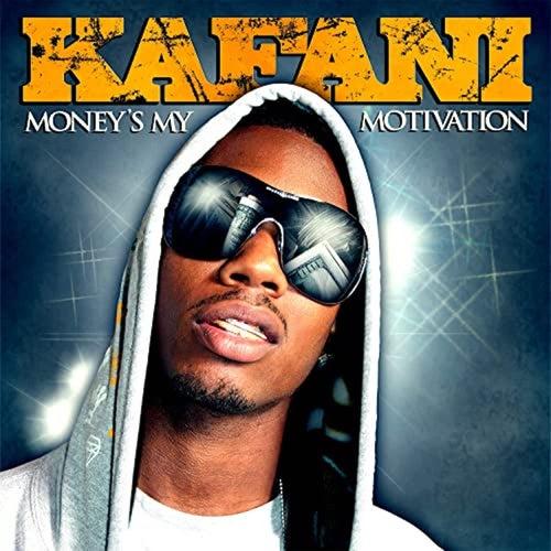 Money's My Motivation de Kafani