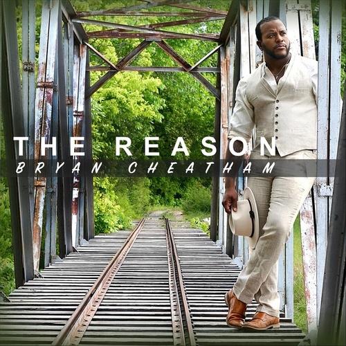 The Reason von Bryan Cheatham