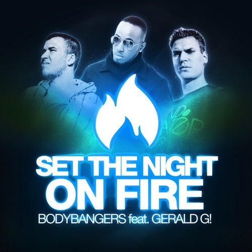 Set the Night on Fire Remixes von Bodybangers