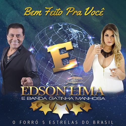 Bem Feito Pra Você de Gatinha Manhosa Edson Lima