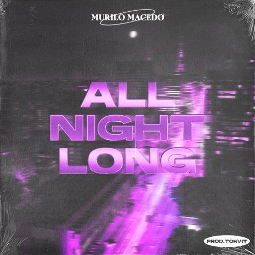All Night Long de Murilo Macedo