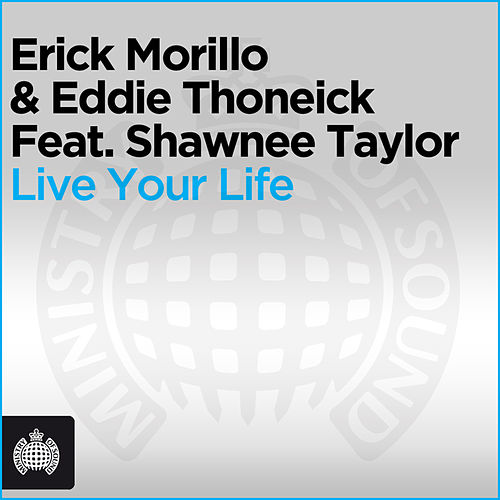 Live Your Life von Erick Morillo
