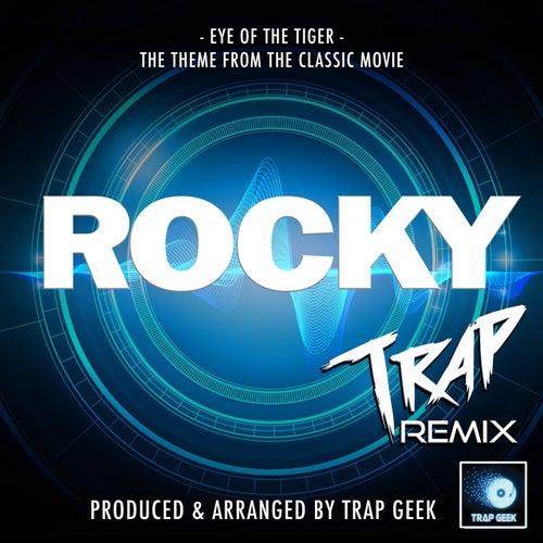 Eye Of The Tiger (From 'Rocky') (Trap Remix) von Trap Geek
