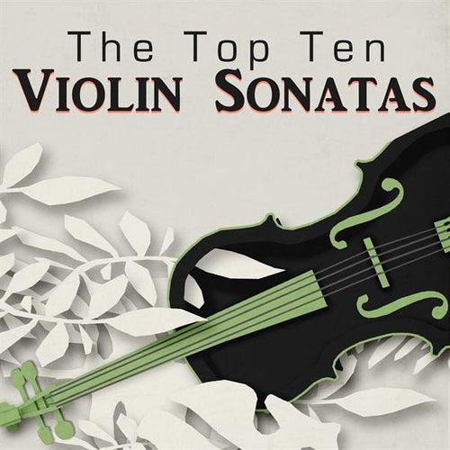The Top Ten Violin Sonatas by Various Artists