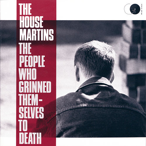 The People Who Grinned Themselves To Death de The Housemartins