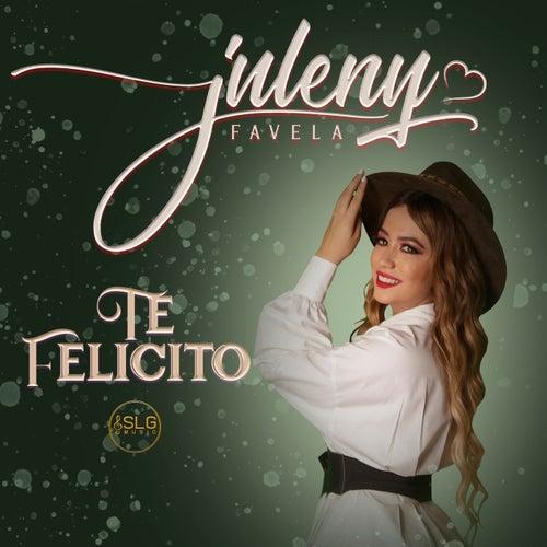 Te Felicito by Juleny Favela