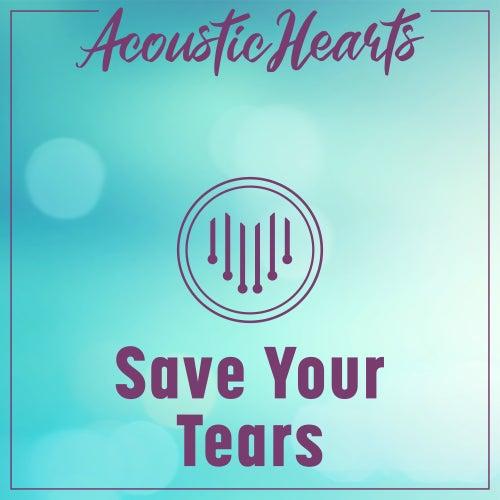 Save Your Tears de Acoustic Hearts