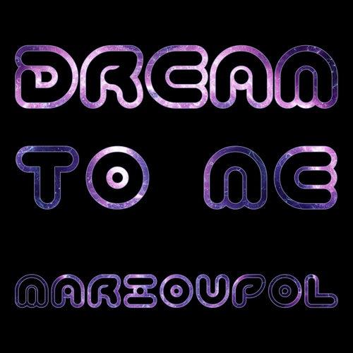 Marioupol de Dream to Me