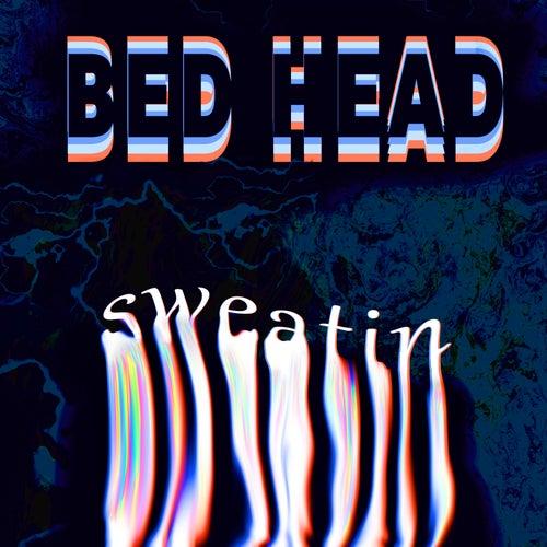Sweatin' de Bedhead