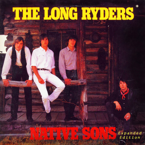 Native Sons (Expanded Edition) by The Long Ryders