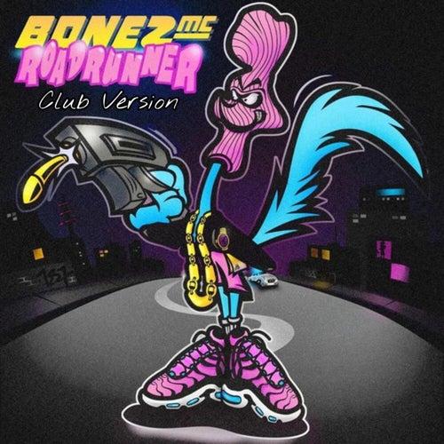Roadrunner (Club Version) von Bonez MC