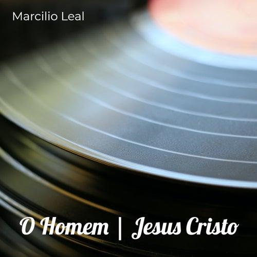 O Homem   Jesus Cristo de Marcilio Leal