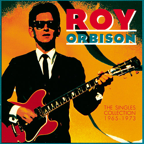 The Singles Collection (1965-1973) by Roy Orbison