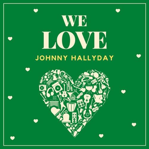 We Love Johnny Hallyday van Johnny Hallyday